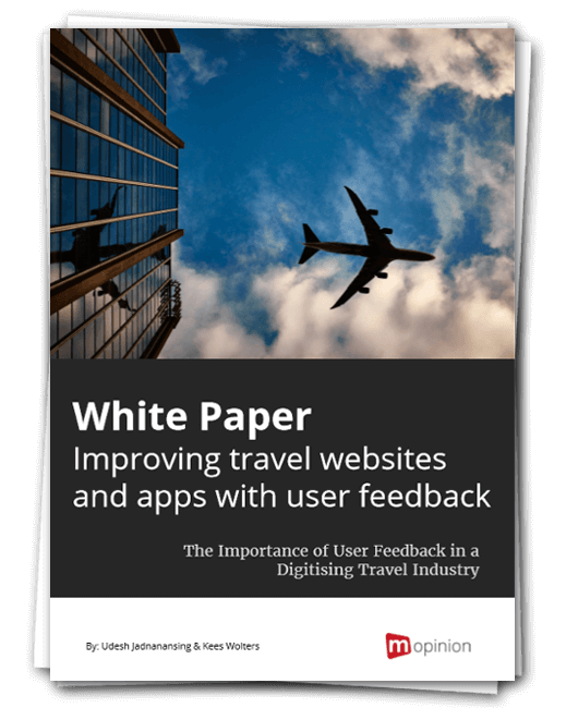 Mopinion: White paper - Improving travel websites and apps with user feedback