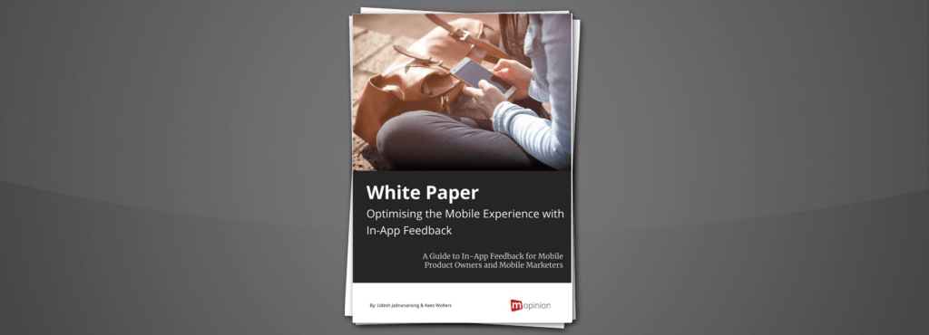 Mopinion: New White Paper - Optimising the Mobile Experience with In-App Feedback