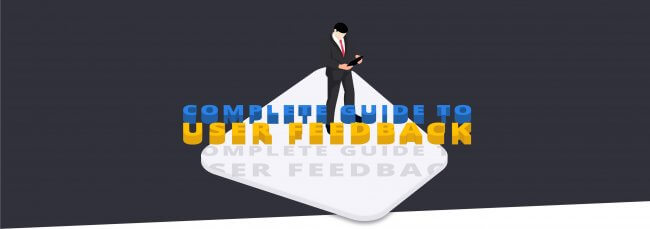 The Complete Guide to User Feedback - image
